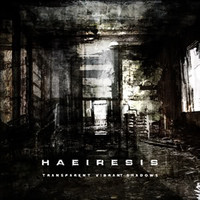 Haeiresis - Transparent Vibrant Shadows (New)