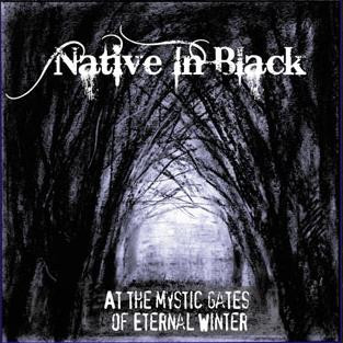 Native in black - At the Mystic Gates of Eternal Winter (CD, New)