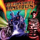 Big John Bates - Bangtown (CD, Uusi)
