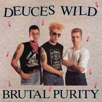 Deuces Wild - Brutal Purity (New)