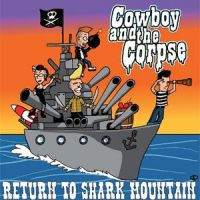 Cowboy And The Corpse - Return To Shark Mountain (Uusi)