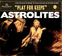 Astrolites - Play For Keeps (New)