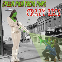 Crazy Legs - Green Men From Mars (Uusi)