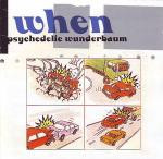 When – Psychedelic Wunderbaum (Used)