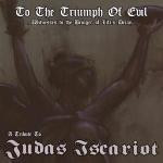 To The Triumph Of Evil - A Tribute To Judas Iscariot (CD, New)