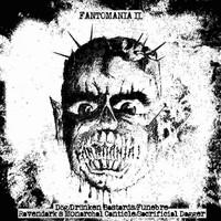 Fantomania II - Funebre / Ravendark's Monarchal Canticle / Dög / Sacrificial Dagger / Drünken Bastards (CD, Uusi)