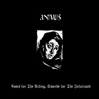 Animus - Poems For The Aching, Swords For The Infuriated (CD, Uusi)
