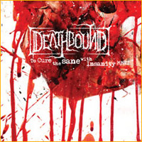 Deathbound - To Cure the Sane with Insanity (Cd, Used)