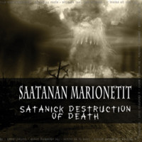 Saatanan Marionetit - Satanick Destruction of Death (CD, New)