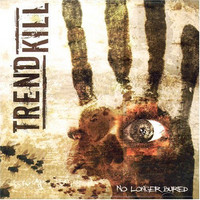 Trendkill - No longer buried (CD, Uusi)