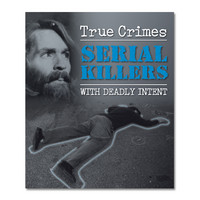 True crimes: Serial killers with deadly intent (Käytetty)