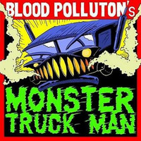 Blood Pollution - Monstertruck Man (CD, Uusi)