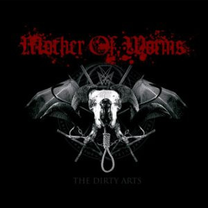 Mother of Worms - The Dirty Arts (CD, New)