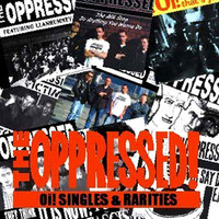 The Oppressed - Oi! SingleRarities (new)