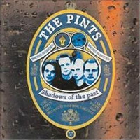 The Pints - Shadow Of The Past (new)