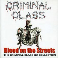 Criminal Class - Blood on the streets collection