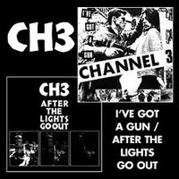 Channel 3 - I´ve got a gun/After the lights go out (new)
