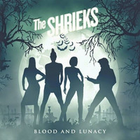 The Shrieks - Blood and Lunacy (EP/CD, Used)