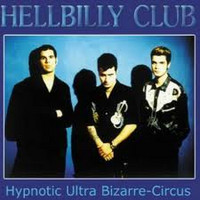 Hellbilly Club - Hypnotic Ultra Bizarre Circus (uusi)