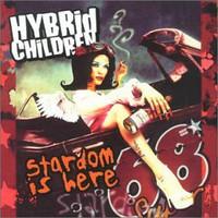 Hybrid Children - Stardom Is Here (CD, Käytetty)