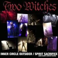 Two Witches - Inner Circle Outsider / Spirit Sacrifice (Dark cabaret acoustic version) 7' (new)