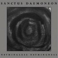 Sanctus Daemoneon - Nothingless Nothingness (CD, New)