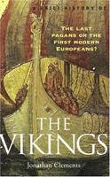 A Brief History of the Vikings: The Last Pagans or the First Modern Europeans? (used)