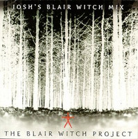Blair Witch Project - Josh's Blair Witch Mix