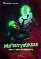 Murhamystiikkaa - okkulttisia etsivätarinoita (uusi)