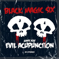 Black Magic Six - Evil Acupunction (CD, Käytetty)