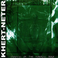 Khert-Neter - Arrival of the Funeral Dogs (CD, Used)