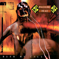 Machine Head - Burn My Eyes (Käytetty)