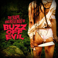 Buzz off Evil - The Rape and revenge of Buzz off evil (Uusi)