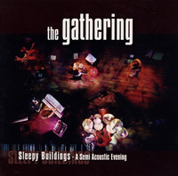 The Gathering – Sleepy Buildings - A Semi Acoustic Evening (CD, Used)