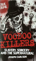 Voodoo Killers: Slavery, Sorcery and the Supernatural (Used)