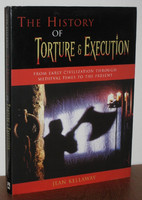 History of Torture and Execution: From Early Civilization Through Medieval Times to the Present (Käytetty)