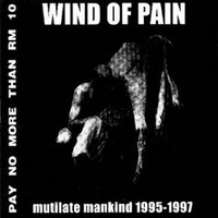 Wind Of Pain - Mutilate Mankind 1995 -1997 (käytetty)