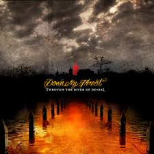 Down My Throat - Through The River Of Denial (CD, Used)