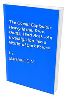 The Occult Explosion - Heavy Metal, Rave, Drugs, Hard Rock - An Investigation into a World of Dark Forces (used)