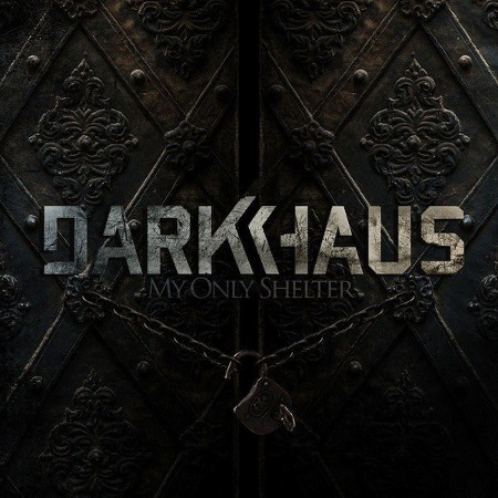 Darkhaus - My Only Shelter (new)