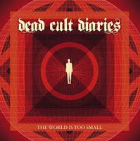 Dead Cult Diaries - World Is Too Small (used)