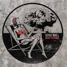 Annie Mall - Heavy Feathers (used)