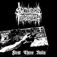 Sacrilegious Impalement - First Three Nails (CD, Uusi)