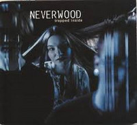 Neverwood - Trapped Inside (CD, Käytetty)