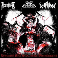 Abigail / Ironfist / Deiphago – Holocaustik Metal Sexxxekution Whoreslaughters ( CD, Käytetty)