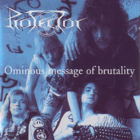 Protector – Ominous Message Of Brutality (CD, Used)