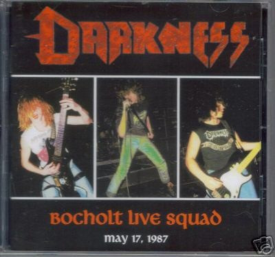 Darkness – Bocholt Live Squad - May 17 1987(CD, Used)