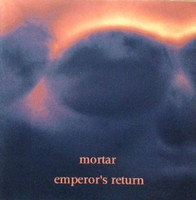 Mortar  – Emperor's Return (CD, Used)