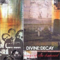 Divine Decay  -  Songs of the Damned (CD, Used)