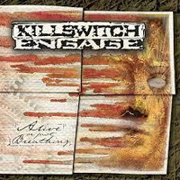 Killswitch Engage  -  Alive or Just Breathing (used)